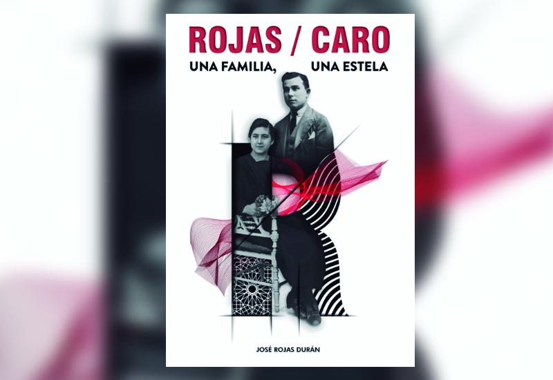 """JOSÉ ROJAS DURÁN PRESENTA EL LIBRO """"ROJAS/CARO UNA FAMILIA, UNA ESTELA"""""""