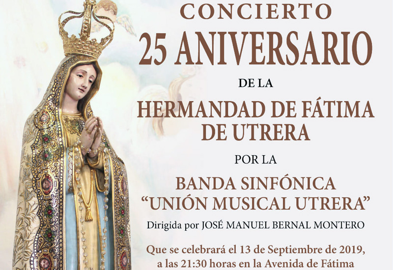 UNIÓN MUSICAL UTRERA OFRECERÁ UN CONCIERTO CON MOTIVO DEL 25 ANIVERSARIO DE LA HERMANDAD DE FÁTIMA